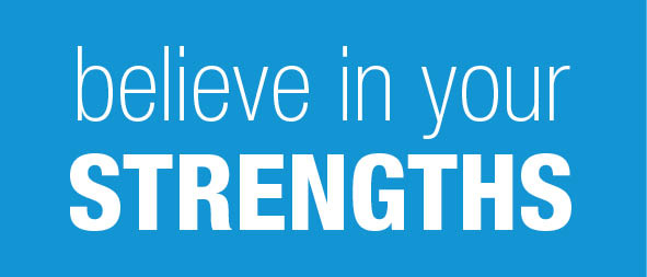 believe in your strengths quote